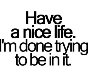 life, quote, and done image