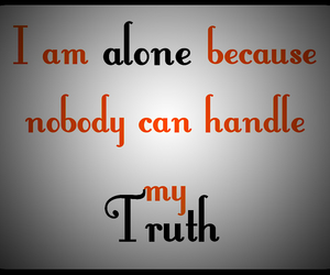 alone, truth, and be. lonely image