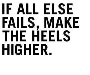 heels, quote, and fail image