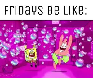 bubbles, happy, and fridays image