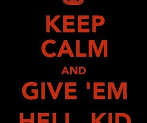 keep calm, my chemical romance, and give 'em hell kid image