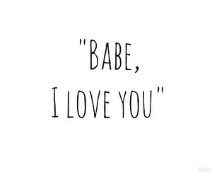 love, babe, and quote image