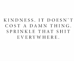 kindness, quote, and sprinkle image