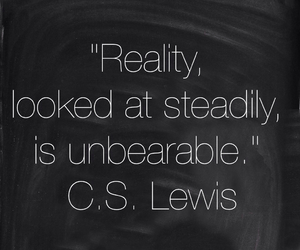 c.s. lewis, quotes, and reality image