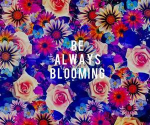 flowers, blooming, and quote image