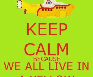 keep calm, beatles, and yellow submarine image