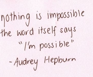 quotes, audrey hepburn, and impossible image