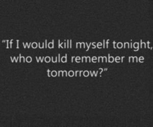 suicide, tomorrow, and kill image