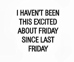 friday and excited image