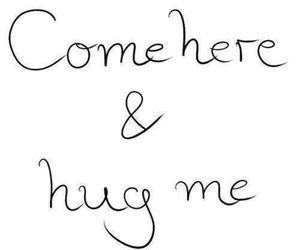hug, love, and come image