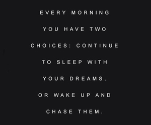 chase, dreams, and quote image