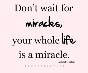 quote, life, and miracle image