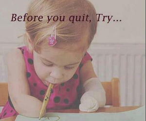 try, quit, and quote image