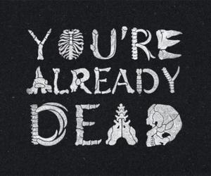 dead, quotes, and bones image
