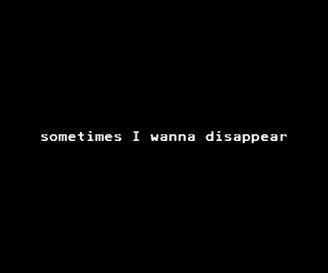 disappear, life, and life sucks image