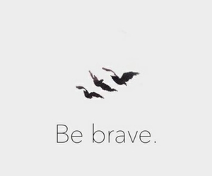 be brave, divergent, and dauntless image