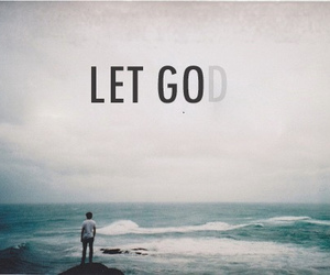 god, let go, and quote image
