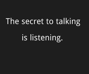 life, listening, and quotes image