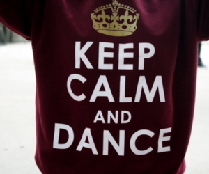 dance, keep calm, and keep calm and dance image