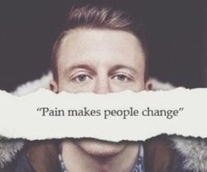 pain, macklemore, and change image