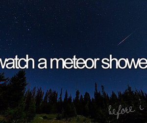 before i die, meteor shower, and bucket list image