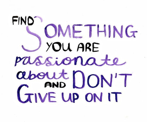 quote, passion, and passionate image