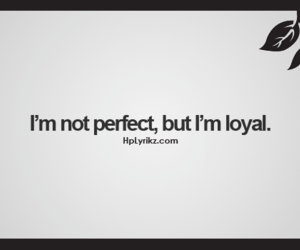 me, loyal, and quotes image