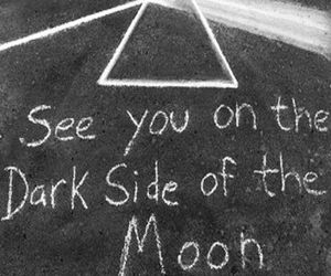 See You On The Dark Side Of The Moon Via Tumblr