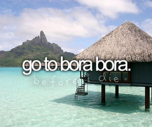 bora bora, before i die, and sea image