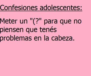 true, xD, and confesiones adolescentes image