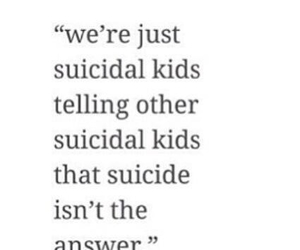 suicidal, kids, and quotes image