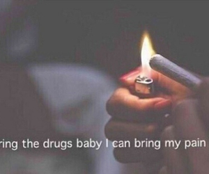 drugs, pain, and quotes image