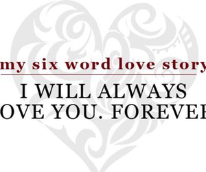 six word love story and love image