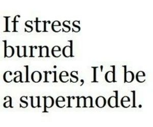 stress, supermodel, and calories image