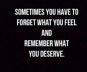 deserve, forget, and quote image