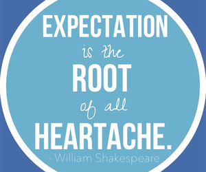 expectation, william shakespeare, and heartache image