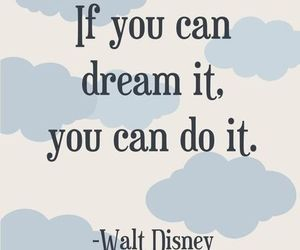 Dream, quotes, and disney image