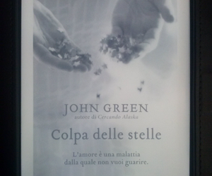 john green, the fault in our stars, and colpa delle stelle image