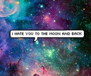 moon, galaxy, and hate image