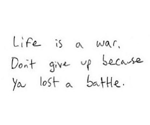 life, quote, and battle image
