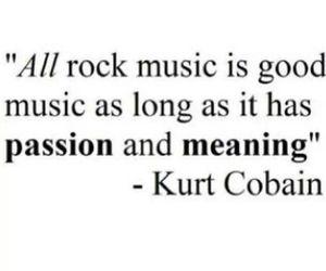 kurt cobain, passion, and quote image