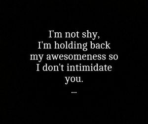 quotes, awesome, and shy image