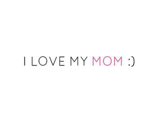 I Love You, mom, and mothers day image