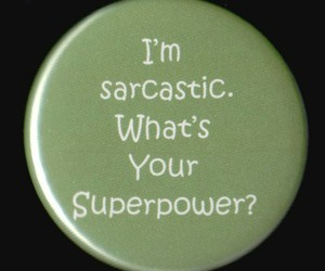 sarcastic, sarcasm, and superpower image