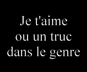 je t'aime, amour, and I Love You image