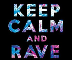 rave and keep calm image