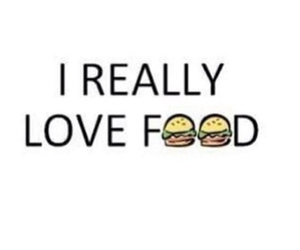 food, love, and really image