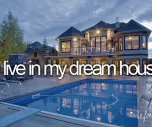 Dream, house, and before i die image