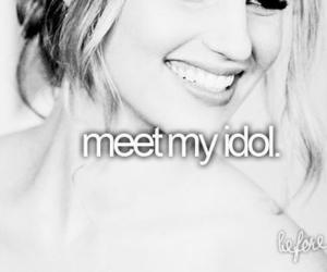 idol, before i die, and meet image