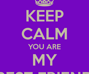 Best, friend, and keep calm image